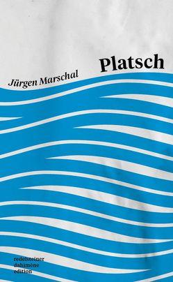 Platsch von Marschal,  Jürgen