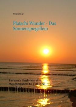 Platschi Wunder – Das Sonnenspiegellein von Heier,  Monika