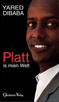 Platt is mien Welt von Dibaba,  Yared