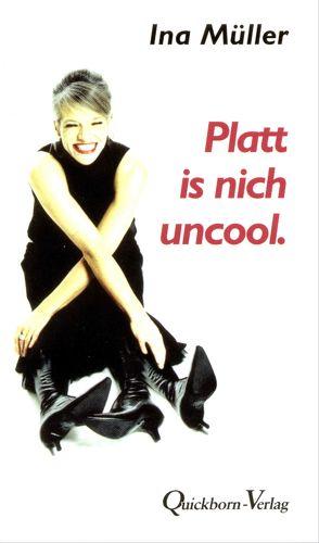 Platt is nich uncool. von Müller,  Ina