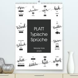 PLATT Typische Sprüche (Premium, hochwertiger DIN A2 Wandkalender 2020, Kunstdruck in Hochglanz) von Viola,  Melanie