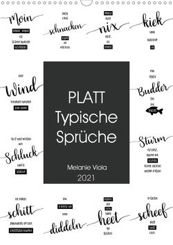 PLATT Typische Sprüche (Wandkalender 2021 DIN A3 hoch) von Viola,  Melanie