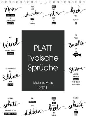 PLATT Typische Sprüche (Wandkalender 2021 DIN A4 hoch) von Viola,  Melanie