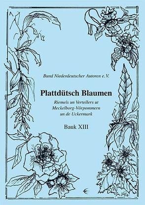 Plattdütsch Blaumen Bauk XIII von Bund Niederdeutscher Autoren e.V., Gloede,  Uwe