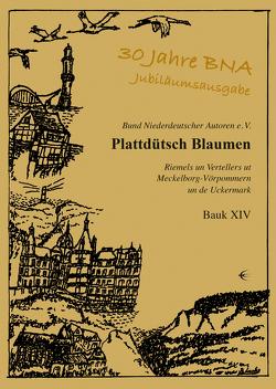 Plattdütsch Blaumen Bauk XIV von Bund Niederdeutscher Autoren e.V.