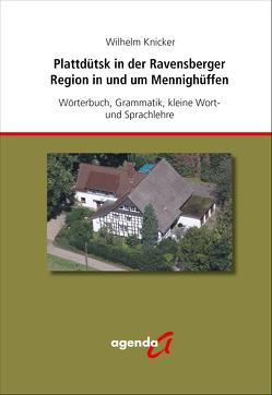 Plattdütsk in der Ravensberger Region in und um Mennighüffen von Knicker,  Wilhelm