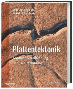 Plattentektonik von Frisch,  Wolfgang, Meschede,  Martin