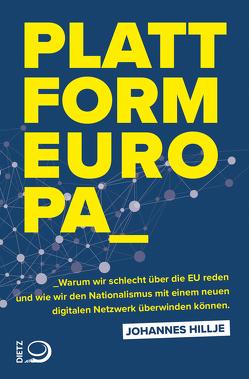 Plattform Europa von Hillje,  Johannes