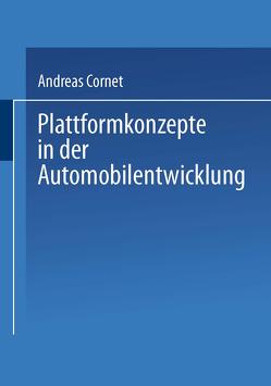 Plattformkonzepte in der Automobilentwicklung von Cornet,  Andreas