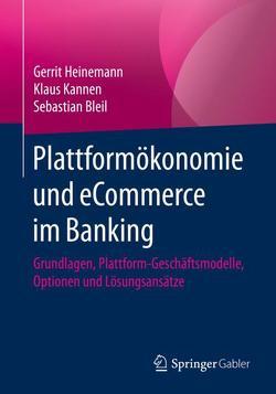 Plattformökonomie und eCommerce im Banking von Bleil,  Sebastian, Heinemann,  Gerrit, Kannen,  Klaus