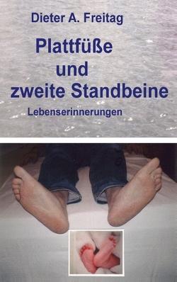 Plattfüße und zweite Standbeine von Freitag,  Dieter A.