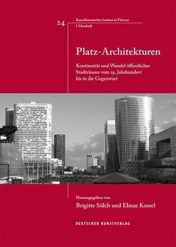 Platz-Architekturen von Kossel,  Elmar