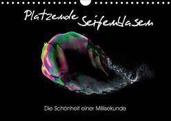 Platzende Seifenblasen – Die Schönheit einer Millisekunde (Wandkalender 2019 DIN A4 quer) von rclassen