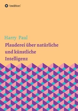 Plauderei über natürliche und künstliche Intelligenz von Paul,  Harry