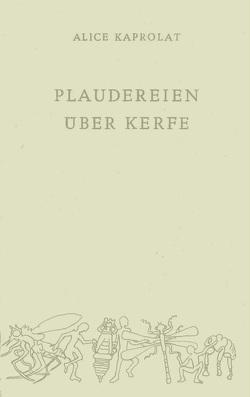 Plaudereien über Kerfe von Bernd-Ingo,  Friedrich, Hennig,  Sebastian, Kaprolat,  Alice