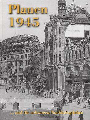 Plauen 1945 – die schweren Nachkriegsjahre von Röder,  Curt
