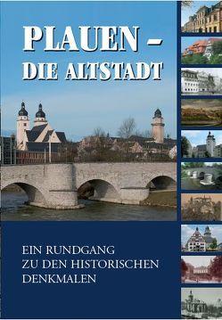 Plauen – Die Altstadt von Buchner,  ..., Färber,  Katrin, Fröhlich, Fröhlich,  Horst, Harbig, Hartenstein, Naumann, Peter, Schrader,  Wolfgang, Weiss, Zander