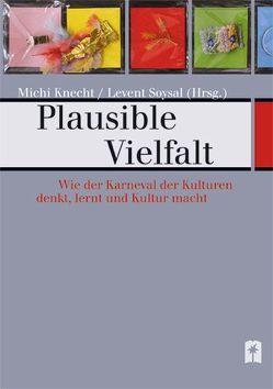 Plausible Vielfalt von Knecht,  Michi, Soysal,  Levent