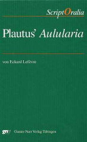 Plautus' Aulularia von Lefèvre,  Eckard