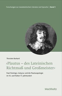 Plautus – des Lateinischen Richtmaß und Großmeister von Burkard,  Thorsten