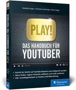 Play! von Henning,  Christine, Unger,  Anne, Unger,  Hendrik