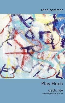 Play Huch von ib-lyric,  artfactory, Sommer,  René