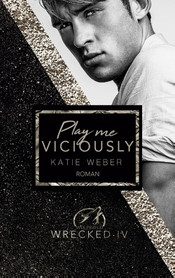 Play me viciously von Weber,  Katie