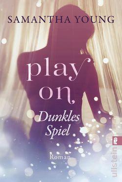 Play On – Dunkles Spiel von Bader,  Nina, Young,  Samantha