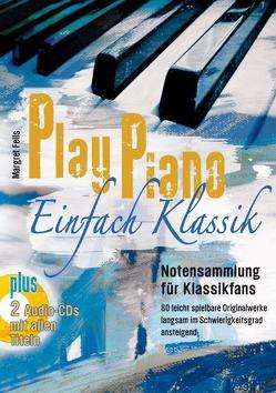 Play Piano / Play Piano – Einfach Klassik von Feils,  Margret