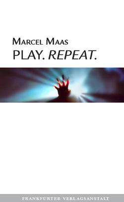 Play. Repeat von Maas,  Marcel