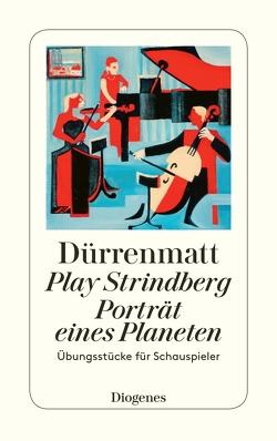 Play Strindberg / Porträt eines Planeten von Dürrenmatt,  Friedrich