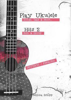 Play Ukulele / Hits 2 – Play Ukulele von Notenladen,  Linzer, Schipp,  Bettina