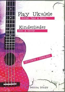 Play Ukulele / Kinderlieder – Play Ukulele von Notenladen,  Linzer, Schipp,  Bettina