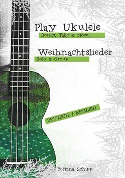Play Ukulele / Weihnachtslieder – Play Ukulele von Notenladen,  Linzer, Schipp,  Bettina