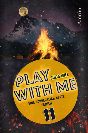 Play with me 11: Eine schrecklich nette Familie von Will,  Julia