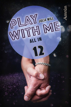 Play with me 12: All in von Will,  Julia