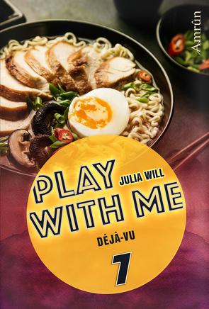 Play with me 7: Déjà-vu von Will,  Julia