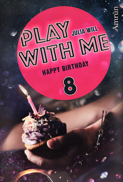 Play with me 8: Happy birthday von Will,  Julia