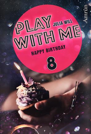 Play with me 8: Happy birthday von Will,  Julia