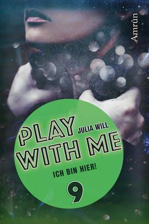 Play with me 9: Ich bin hier! von Will,  Julia