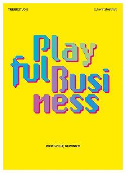 Playful Business von Kondert,  Florian, Naughton,  Carl, Papasabbas,  Lena, Reinartz,  Philipp, Schuldt,  Christian, Seemann,  Silke, Seitz,  Janine