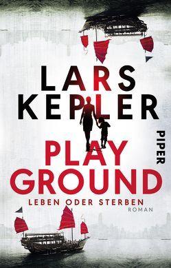 Playground – Leben oder Sterben von Hildebrandt,  Christel, Kepler,  Lars