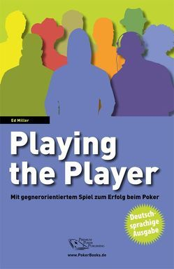 Playing the Player von Miller,  Ed, Vollmar,  Rainer