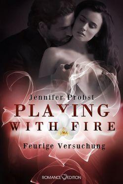 Playing with Fire – Feurige Versuchung von Probst,  Jennifer, Sander,  Ralph