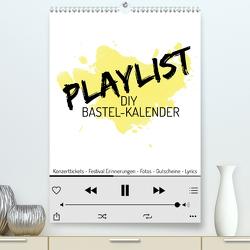 Playlist DIY Bastel-Kalender (Premium, hochwertiger DIN A2 Wandkalender 2020, Kunstdruck in Hochglanz) von Speer,  Michael