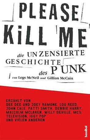 Please Kill Me von McCain,  Gillian, McNeil,  Legs