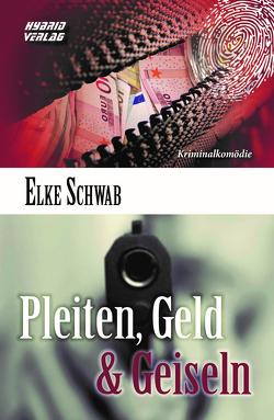Pleiten, Geld & Geiseln von Schwab,  Elke
