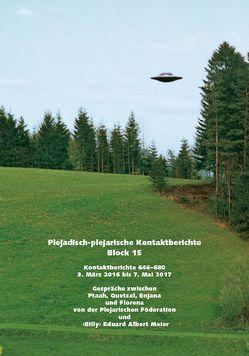 """Plejadisch-plejarische Kontaktberichte, Block 15 von Meier,  """"Billy"""" Eduard Albert"""