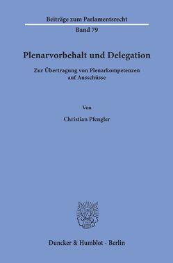 Plenarvorbehalt und Delegation. von Pfengler,  Christian