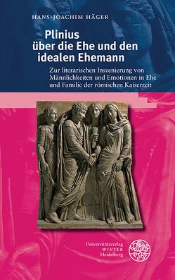 Plinius über die Ehe und den idealen Ehemann von Häger,  Hans-Joachim